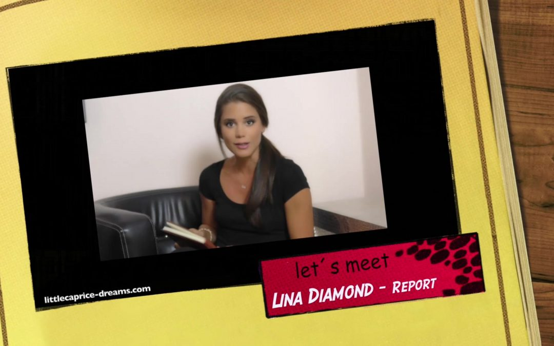 Caprice Casting – Lets meet Lina Diamond