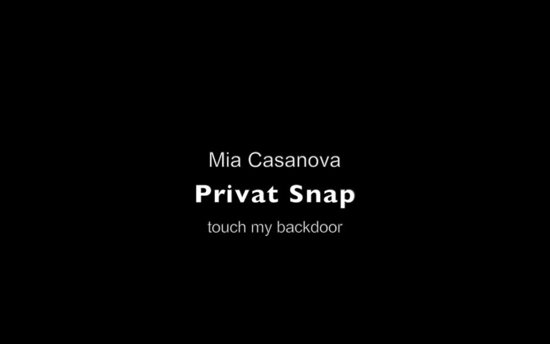 Privat Snap – Mia Casanova – touch my backdoor