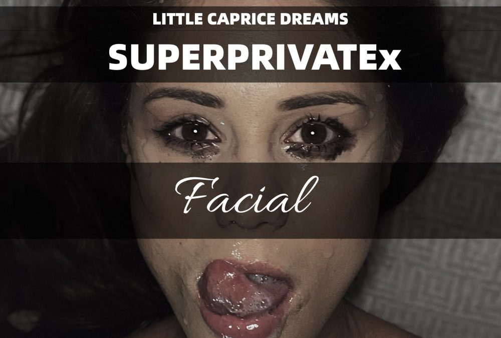 SUPEPRIVATEx Extreme Facial Little Caprice